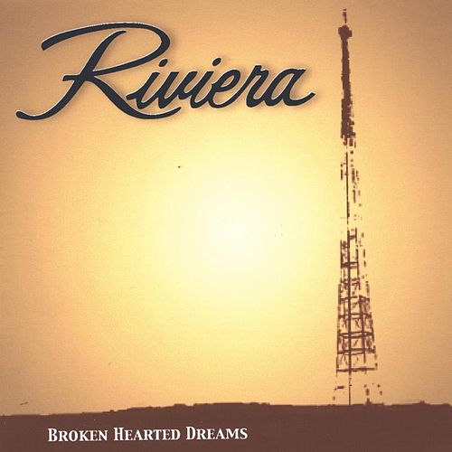 Broken Hearted Dreams by Riviera
