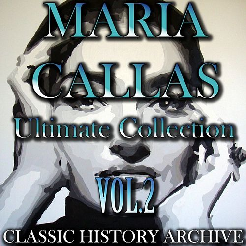 Play & Download Maria Callas, Vol. 2 by Maria Callas | Napster