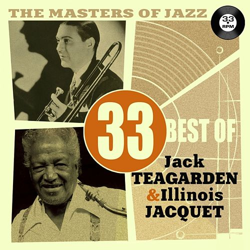 The Masters of Jazz: 33 Best of Jack Teagarden & Illinois Jacquet by Various Artists