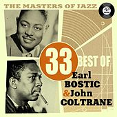 Play & Download The Masters of Jazz: 33 Best of Earl Bostic & John Coltrane by Various Artists | Napster
