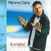 Play & Download Le origini by Mimmo Dany | Napster