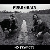 No Regrets by Pure Grain