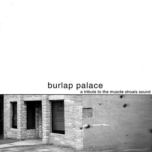 Play & Download Burlap Palace: A Tribute to the Muscle Shoals Sound by Various Artists | Napster