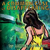 Play & Download A Common Case of Disappearing by Amber Rubarth | Napster