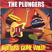 Guitars Gone Wild by The Plungers