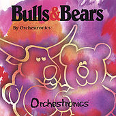 Bulls & Bears by Orchestronics