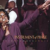Play & Download Instrument of Praise by Toronto Mass Choir | Napster