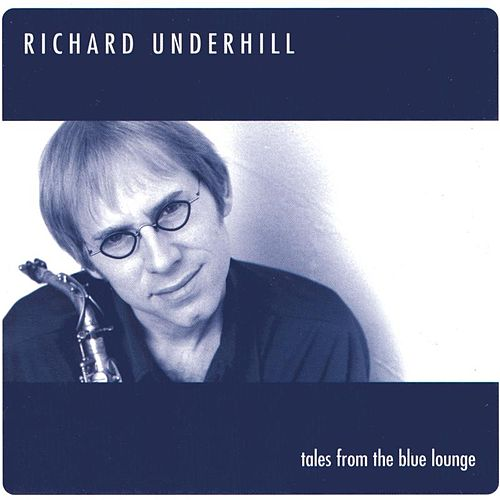 Tales from the Blue Lounge by Richard Underhill