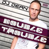 Play & Download Double Trouble by DJ Dean | Napster