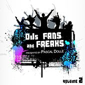 Djs, Fans & Freaks, Vol. 2 (Presented By Pascal Dollé) by Various Artists