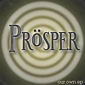 Our Own EP by PROSPER