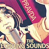 Play & Download The Echoing Sounds by Pravda | Napster