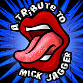 Play & Download A Tribute To Mick Jagger by Various Artists | Napster