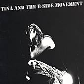 Tina and the B-Side Movement by Tina & The B-Sides