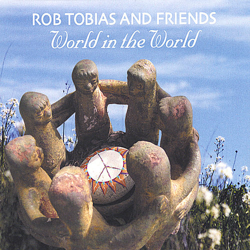 Play & Download World in the World by Rob Tobias and Friends | Napster