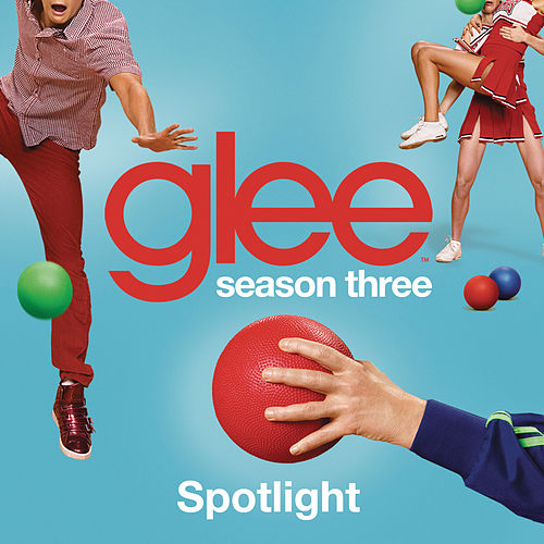 Play & Download Spotlight (Glee Cast Version) by Glee Cast | Napster