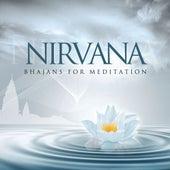 Play & Download Nirvana - Bhajans For Meditation by Sanjeev Abhyankar | Napster