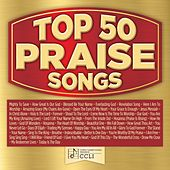 Top 50 Praise Songs by Various Artists