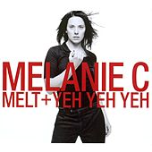 Play & Download Melt/Yeh Yeh Yeh by Melanie C | Napster