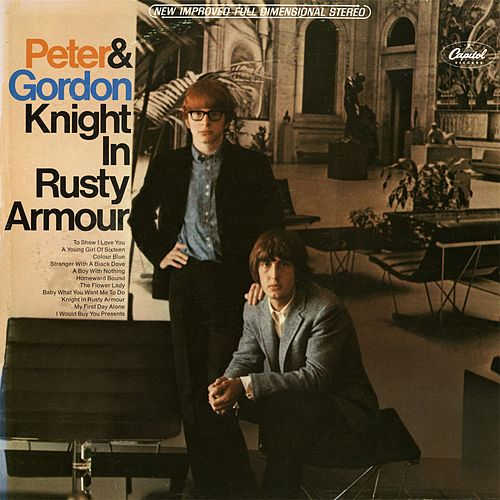 Knight In Rusty Armour (2011 - Remaster) by Peter and Gordon