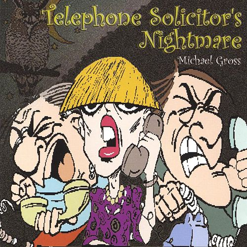 Play & Download Telephone Solicitor's Nightmare by Michael Gross | Napster