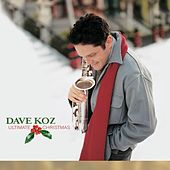 Play & Download Ultimate Christmas by Dave Koz | Napster