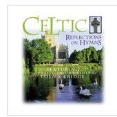 Celtic Reflections On Hymns by Eden's Bridge
