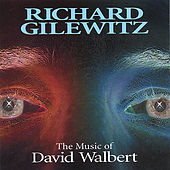 Play & Download The Music of David Walbert by Richard Gilewitz | Napster