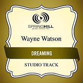 Play & Download Dreaming (Studio Track) by Wayne Watson | Napster