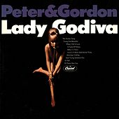 Lady Godiva (2011 - Remaster) by Peter and Gordon