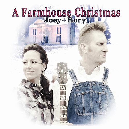 Play & Download A Farmhouse Christmas by Joey + Rory | Napster