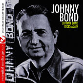 Play & Download Johnny Bond Rides Again (Remastered) by Johnny Bond | Napster