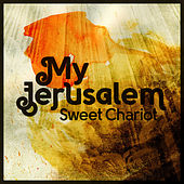 Play & Download Sweet Chariot - EP by My Jerusalem | Napster