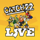Play & Download Catch 22 Live by Catch 22 | Napster