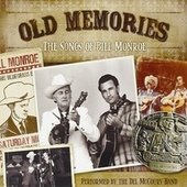 Play & Download Old Memories: The Songs of Bill Monroe by Del McCoury | Napster
