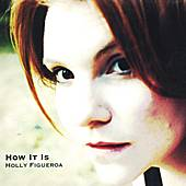 Play & Download How It Is by Holly Figueroa | Napster