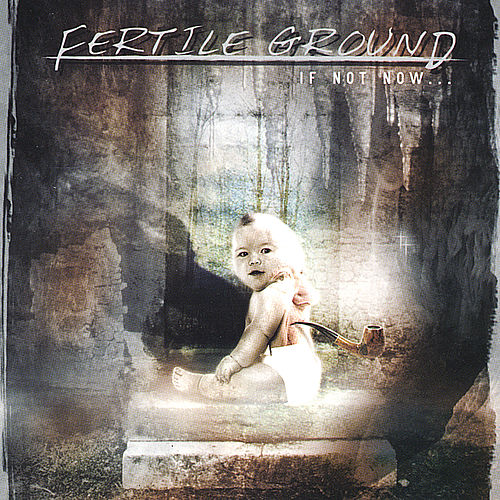 Play & Download If Not Now... by Fertile Ground | Napster
