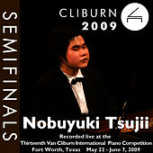 Play & Download 2009 Van Cliburn International Piano Competition: Semifinal Round - Nobuyuki Tsujii by Nobuyuki Tsujii | Napster