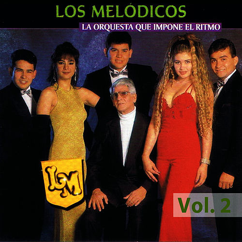 Play & Download Orquesta Que Impone El Ritmo Volume 2 by Los Melódicos | Napster
