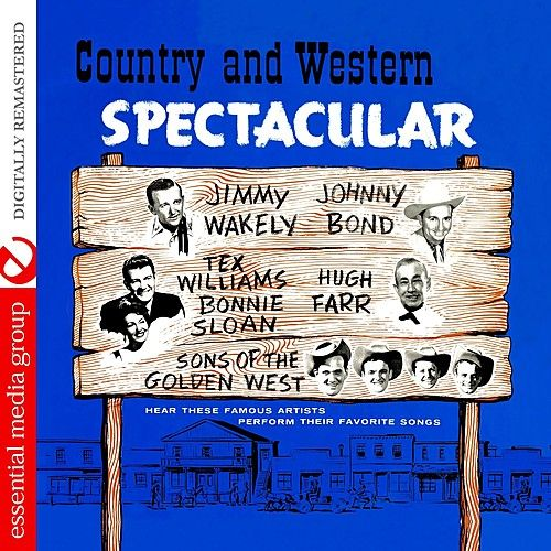 Play & Download Country And Western Spectacular (Remastered) by Various Artists | Napster