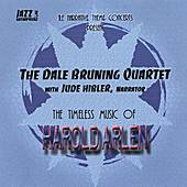 The Timeless Music Of Harold Arlen by Dale Bruning
