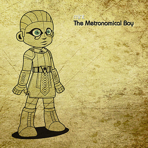 Play & Download The Metronomical Boy by Mint | Napster