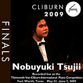 Play & Download 2009 Van Cliburn International Piano Competition: Final Round - Nobuyuki Tsujii by Nobuyuki Tsujii | Napster