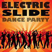 Play & Download Electric Slide Dance Party by Various Artists | Napster