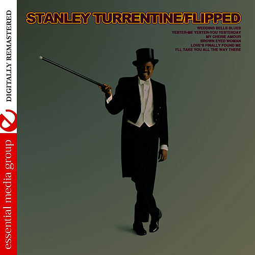 Play & Download Flipped - Flipped Out (Remastered) by Stanley Turrentine | Napster