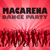 Play & Download Macarena Dance Party by Various Artists | Napster