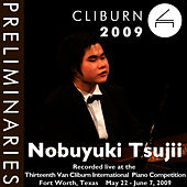 Play & Download 2009 Van Cliburn International Piano Competition: Preliminary Round - Nobuyuki Tsujii by Nobuyuki Tsujii | Napster