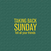 Play & Download Tell All Your Friends (Re-Issue) by Taking Back Sunday | Napster