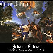 Play & Download Kuhnau: Biblical Sonatas Nos. 1, 3 and 5 by Colin Tilney | Napster