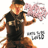 Play & Download Hate to Be Loved by River City Rebels | Napster